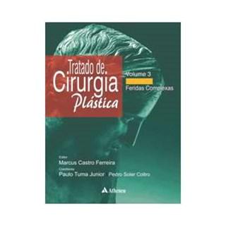 Livro - Tratado de Cirurgia Plástica Vol. 3 - Feridas Complexas - Ferreira