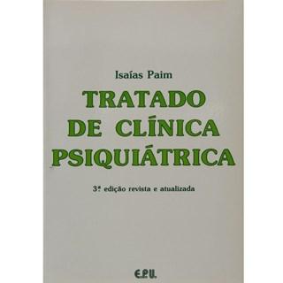 Livro - Tratado de Clínica Psiquiátrica - Paim