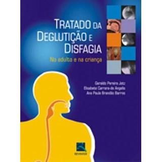 Livro - Tratado de Deglutição e Disfagia - Jotz