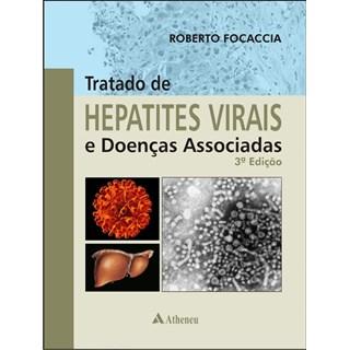 Livro - Tratado de Hepatites Virais e Doenças Associadas 3ª Edição - Focaccia