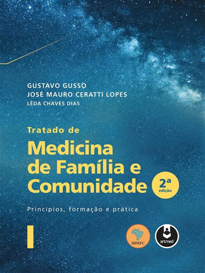 Livro - Tratado de Medicina de Família e Comunidade - SBMFC - Princípios, Formação e Prática 2 vol - Gusso - SBMFC