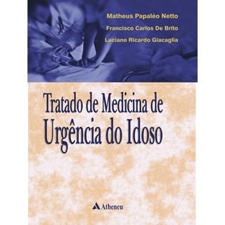 Livro - Tratado de Medicina de Urgência do Idoso - Papaléo Netto