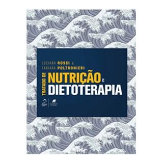 Livro - Tratado de Nutrição e Dietoterapia - Rossi