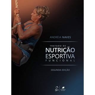 Livro Tratado de Nutrição Esportiva Funcional - Naves - Guanabara