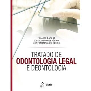 Livro - Tratado de Odontologia Legal e Deontologia - Daruge