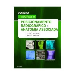 Livro - Tratado de Posicionamento Radiográfico e Anatomia Associada - Bontrager 9ª edição