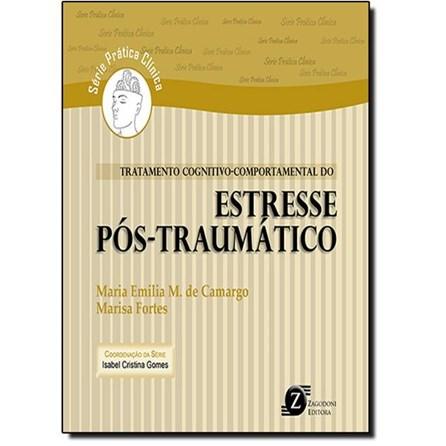 Livro - Tratamento Cognitivo-Comportamental Do Estresse Pós-Traumático - de Camargo