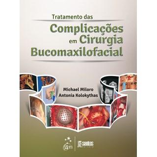 Livro - Tratamento das Complicações em Cirurgia Bucomaxilofacial - Miloro