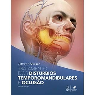 Livro Tratamento das Desordens Temporomandibulares e Oclusão - Okeson - Guanabara