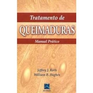 Livro - Tratamento de Queimaduras - Manual Prático - Roth