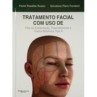 Livro - Tratamento Facial Com o Uso de Fios de Sustentação, Preenchimento e Toxina Botulínica Tipo A - Russo