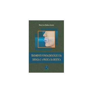 Livro - Tratamento Fonoaudiológico da Disfagia e a Prática da Bioética - Giannini