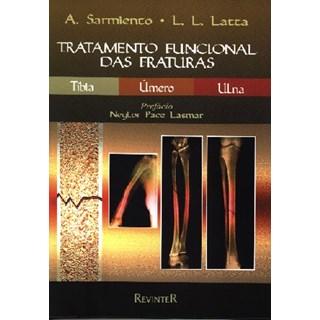 Livro - Tratamento Funcional das Fraturas - Tíbia, Úmero e Ulna - Sarmiento ***