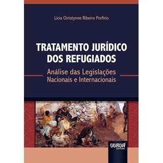 Livro - Tratamento Jurídico dos Refugiados - Porfírio