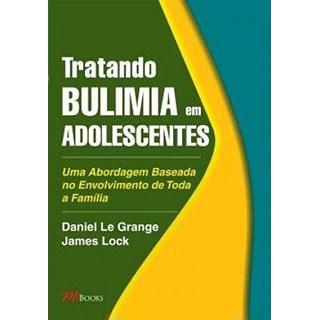 Livro - Tratando Bulimia em Adolescentes - Grange