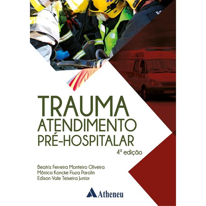 Livro Trauma Atendimento Pré-Hospitalar - Oliveira - Atheneu