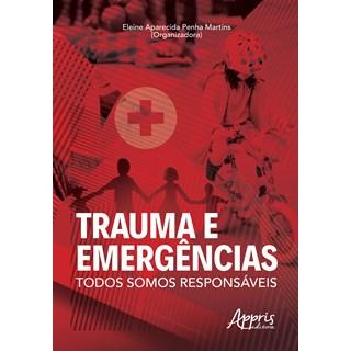 Livro - Trauma e Emergências: Todos somos Responsáveis - Martins