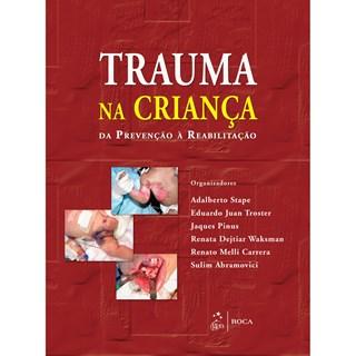 Livro - Trauma na Criança - Da Prevenção e Reabilitação - Stape