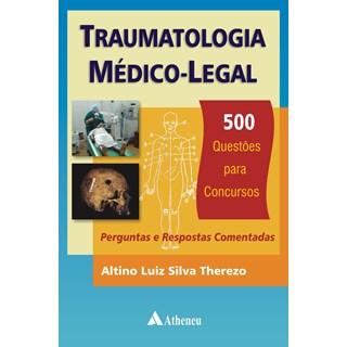 Livro - Traumatologia Médico-Legal - 500 Questões para Concursos - Therezo
