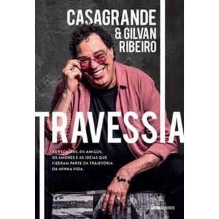 Livro - Travessia: As Recaídas, os Amigos, os Amores - Casagrande - Globo