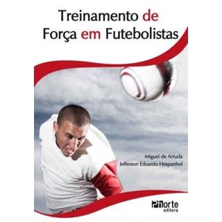 Livro - Treinamento de Força em Futebolistas - Arruda