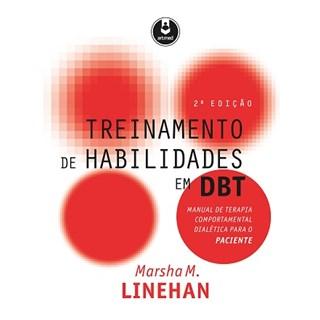 Livro - Treinamento de Habilidades em DBT - Manual de Terapia Comportamental Dialética para o Paciente - Linehan