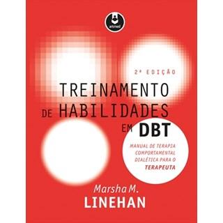 Livro - Treinamento de Habilidades em DBT - Manual de Terapia Comportamental Dialética para o Terapeuta - Linehan