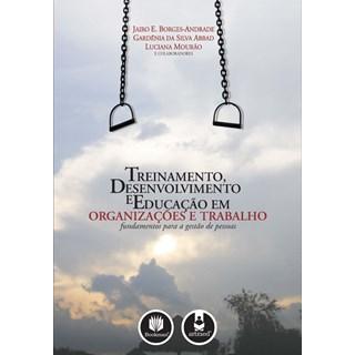 Livro - Treinamento, Desenvolvimento e Educação em Organizações e Trabalho: Fundamentos para a Gestão de Pessoas - Borges-Andrade