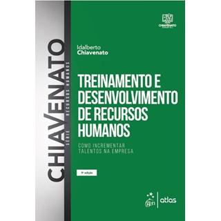 Livro - Treinamento e Desenvolvimento de Recursos Humanos: Como incrementar Talentos na Empresa - Chiavenato