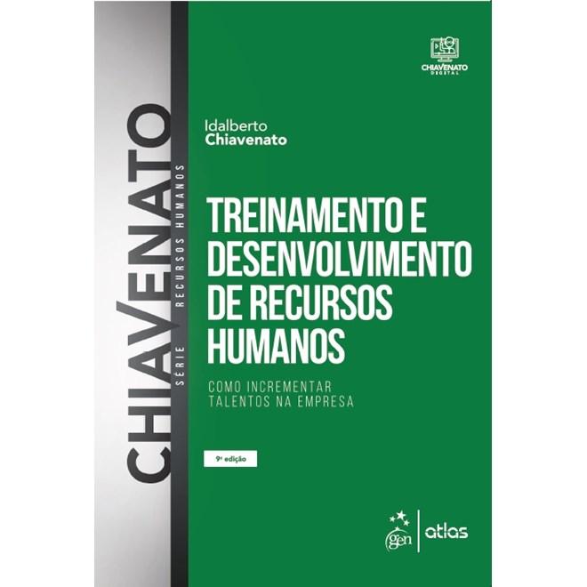 Livro - Treinamento e Desenvolvimento de Recursos Humanos  Como incrementar  Talentos na Empresa - Chiavenato 70b31f80ee34f
