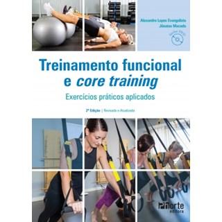 Livro - Treinamento Funcional e Core Training - Exercícios Práticos Aplicados - Evangelista