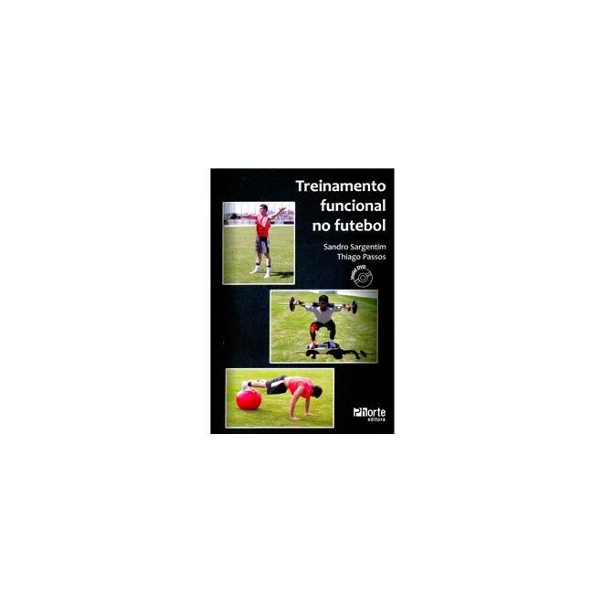 Livro - Treinamento Funcional no Futebol - Sargentim - Livraria Florence b5821f5f396b3
