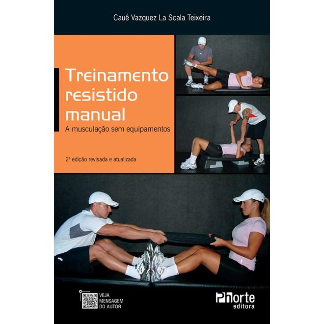 Livro - Treinamento Resistido Manual: A Musculação Sem Equipamento - Teixeira