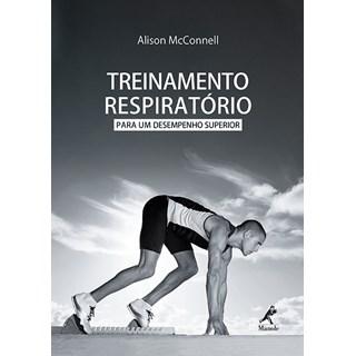 Livro - Treinamento Respiratório para um Desempenho Superior - McConnell***