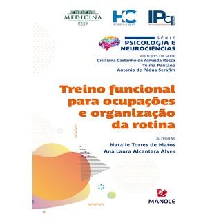 Livro Treino Funcional Para Ocupações e Organização da Rotina - Matos - Manole