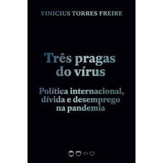 Livro Três Pragas do Vírus - Freire - Todavia