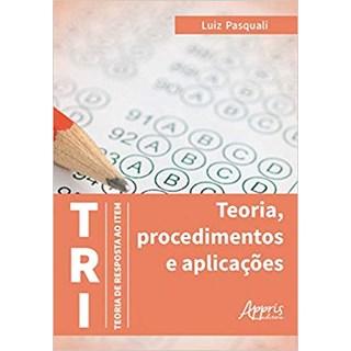 Livro - TRI – Teoria de Resposta ao Item: Teoria, Procedimentos e Aplicações - Pasquali