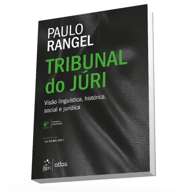 Livro - Tribunal do Júri: Visão Linguística, Histórica, Social e Jurídica - Rangel