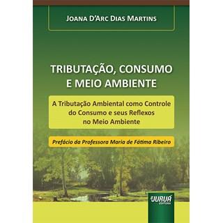 Livro Tributação, Consumo e Meio Ambiente - Martins - Juruá