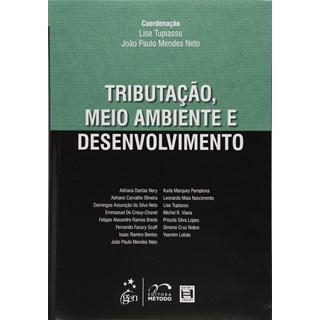 Livro - Tributação, Meio Ambiente e Desenvolvimento - Tupiassu
