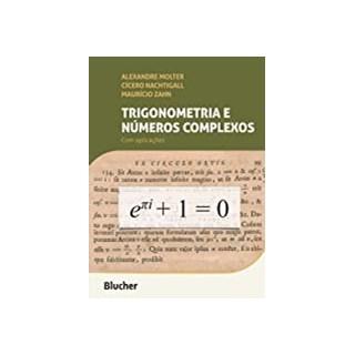 Livro - Trigonometria e Números Complexos - Molter - Blucher