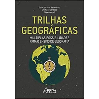 Livro - Trilhas Geográficas: Múltiplas Possibilidades para o Ensino de Geografia - Queiroz