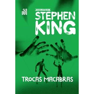 Livro Trocas Macabras - King - Suma