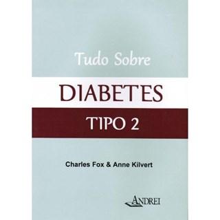 Livro - Tudo Sobre Diabetes Tipo 2 - Kilvert