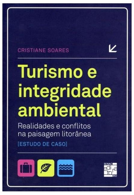 Livro Turismo e integridade Ambiental - realidades e conflitos na paisagem ambiental - soares