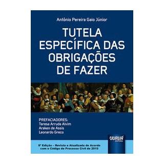 Livro - Tutela Específica das Obrigações de Fazer - Gaio Júnior 8º edição