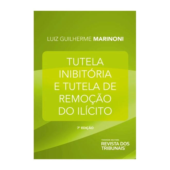 Livro - Tutela Inibitória e Tutela de Remoção do Ilícito - Marinoni