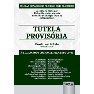 Livro - Tutela Provisória: À Luz do Novo Código de Processo Civil  - Rocha - Juruá