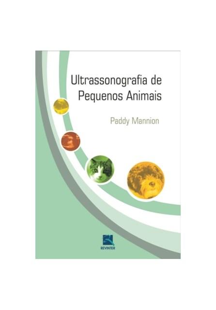 Livro - Ultrassonografia de Pequenos Animais - Mannion ***