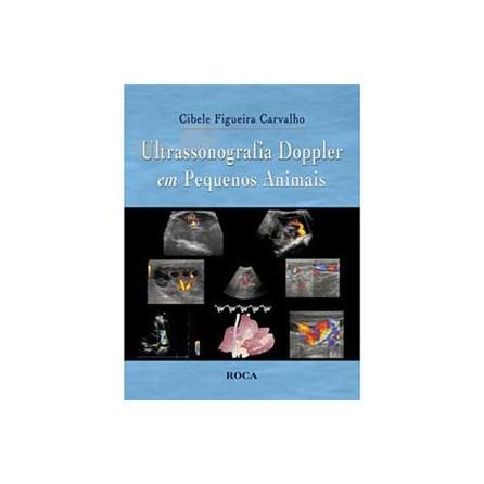 Livro - Ultrassonografia Doppler em Pequenos Animais - Carvalho